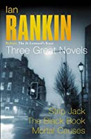 Rebus: The St Leonard's Years, Three Great Novels: Strip Jack / The Black Book / Mortal Causes