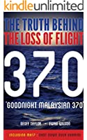 Goodnight Malaysian 370: The truth behind the loss of flight 370 (English Edition)