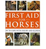 First Aid for Horses: How to Cope with Injury and Illness (Hardback) - Common
