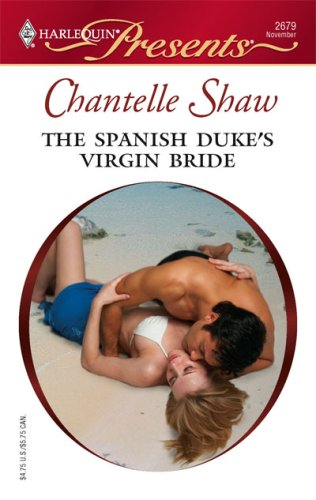 The Spanish Duke's Virgin Bride (Harlequin Presents), Chantelle Shaw