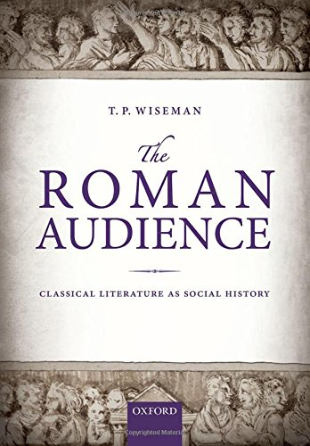 The Roman Audience: Classical Literature as Social History