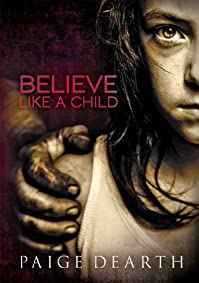 Believe Like A Child by Paige Dearth ebook deal