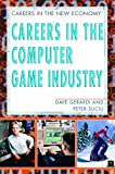 Careers In The Computer Game Industry (Careers in the New Economy)