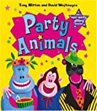 Party Animals (0439955319) by Mitton, Tony