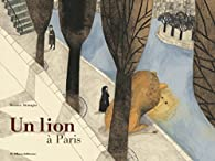 Un Lion à Paris par Beatrice Alemagna