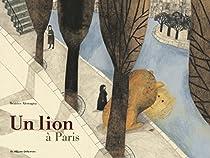 Un Lion à Paris par Alemagna