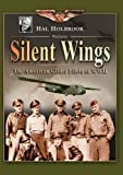 Hunters in the Sky: Silent Wings: The American Glider Pilots of WWII