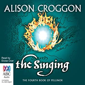 The Singing: Pellinor Series, Book 4 | [Alison Croggon]