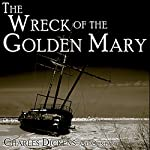 The Wreck of the Golden Mary | Charles Dickens,Percy Fitzgerald,Harriet Parr,Adelaide Anne Procter,James White,Wilkie Collins