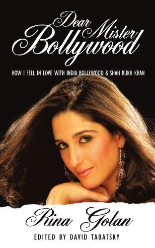 Dear Mister Bollywood: How I Fell In Love With India Bollywood And Shah Rukh Khan