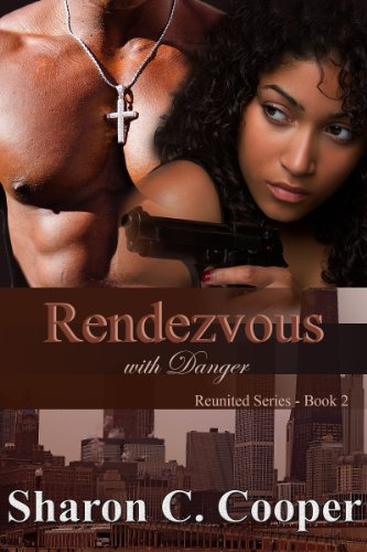 Rendezvous with Danger (Reunited Series) by Sharon C. Cooper