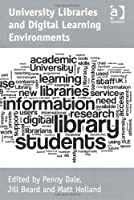 University Libraries and Digital Learning Environments Front Cover