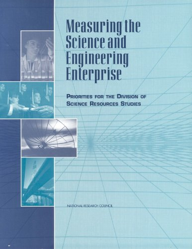 Measuring the science and engineering enterprise [electronic resource] : priorities for the Division of Science Resources Studies