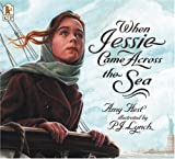 When Jessie Came Across the Sea (076361274X) by Hest, Amy