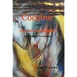 """Cocaine oder Die Lust zur Hingabe - Homoerotischer Kriminalromanvon """"Joe Waters"""""""