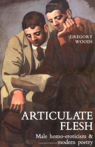 Articulate Flesh: Male Homo-Eroticism and Modern Poetry