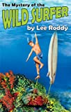 The Mystery of the Wild Surfer (The Ladd Family Adventure Series #6) (0880622555) by Lee Roddy