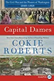 Capital Dames LP: The Civil War and the Women of Washington, 1848-1868