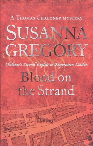 Blood On The Strand: 2: Chaloner's Second Exploit in Restoration London (Exploits of Thomas Chaloner)