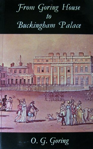 From Goring House to Buckingham Palace, Otto Gustave Goring (O. G. Goring)