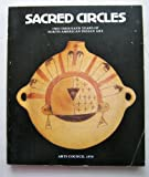 Sacred circles: Two thousand years of North American Indian art : exhibition organized by the Arts Council of Great Britain with the support of the ... 7 October 1976-16 January 1977 : catalogue (0728700956) by Coe, Ralph T