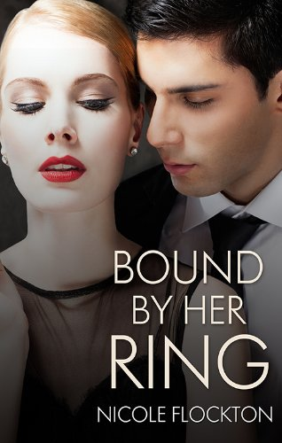 Bound By Her Ring by Nicole Flockton