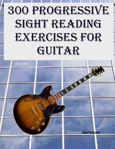 300 Progressive Sight Reading Exercises for Guitar (Volume 1)