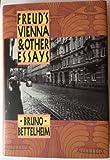 FREUD'S VIENNA AND OTHER ESSAY (0394572092) by Bettelheim, Bruno
