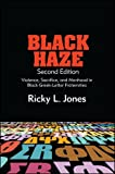 img - for Black Haze, Second Edition: Violence, Sacrifice, and Manhood in Black Greek-Letter Fraternities (Suny Series in African American Studies) Paperback June 1, 2015 book / textbook / text book