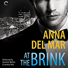 At the Brink Audiobook by Anna del Mar Narrated by Summer Morton, Jeremy York