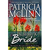 Almost a Bride, a western romance (Wyoming Wildflowers Book 2) ~ Patricia McLinn
