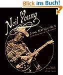 Neil Young: Long May You Run. Eine Bi...