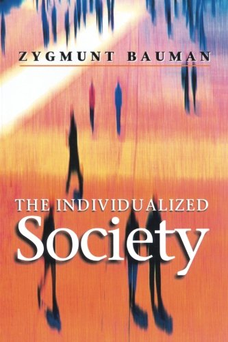 The Individualized Society, by Zygmunt Bauman