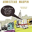 Further Tales of the City: Tales of the City, Book 3 (       UNABRIDGED) by Armistead Maupin Narrated by Frances McDormand