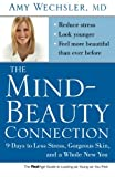 The Mind-Beauty Connection: 9 Days to Less Stress, Gorgeous Skin, and a Whole New You.