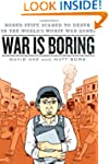 War is Boring: Bored Stiff, Scared to...