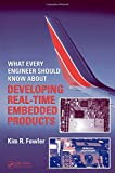 img - for What Every Engineer Should Know About Developing Real-Time Embedded Products book / textbook / text book