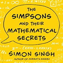 The Simpsons and Their Mathematical Secrets (       UNABRIDGED) by Simon Singh Narrated by William Neenan