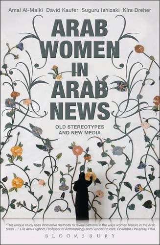 Arab Women in Arab News: Old Stereotypes and New Media
