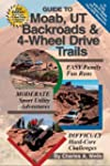 Guide to Moab, UT: Backroads and 4 Wh...
