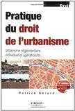 echange, troc Patrick Gérard - Pratique du droit de l'urbanisme : Urbanisme réglementaire, individuel et opérationnel