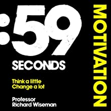 59 Seconds: Motivation (       UNABRIDGED) by Richard Wiseman Narrated by Richard Wiseman