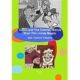 Calvin and The Colonel / Bonus Short Film- Inside Magoo ~ Freeman F. Gosden