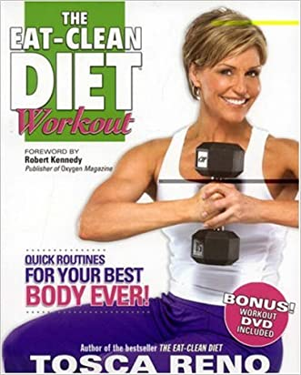 The Eat-Clean Diet Workout: Quick Routines for Your Best Body Ever (with DVD) written by Tosca Reno
