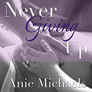 Never Giving Up Audiobook