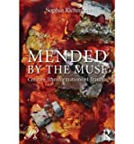 img - for [(Mended by the Muse: Creative Transformations of Trauma)] [Author: Sophia Richman] published on (April, 2014) book / textbook / text book