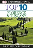img - for Top 10 Florence and Tuscany (EYEWITNESS TOP 10 TRAVEL GUIDES) book / textbook / text book