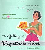 The Gallery of Regrettable Food (0609607820) by James Lileks