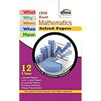 What, Why, Where, When & How of Mathematics CBSE Board Class 12 (2008 - 14 Solved Papers + Sample Papers)