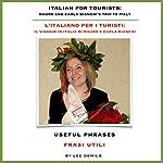 L'Italiano per I Turisti [Italian for Tourists]: Useful Phrases   Lee DeMilo